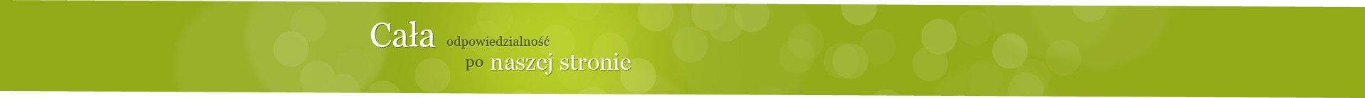 Baner z tekstem 'Cała odpowiedzialność po naszej stronie'